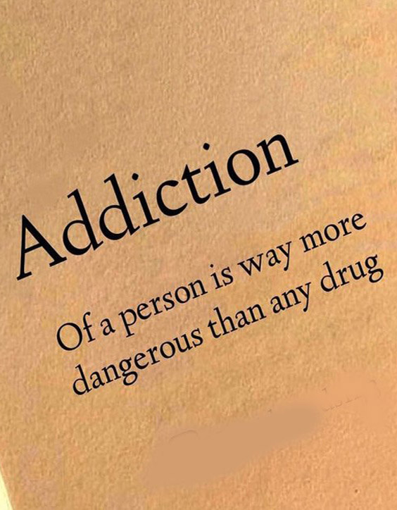 Addiction of a Person is more Dangerous - Best Quotes for Everyone