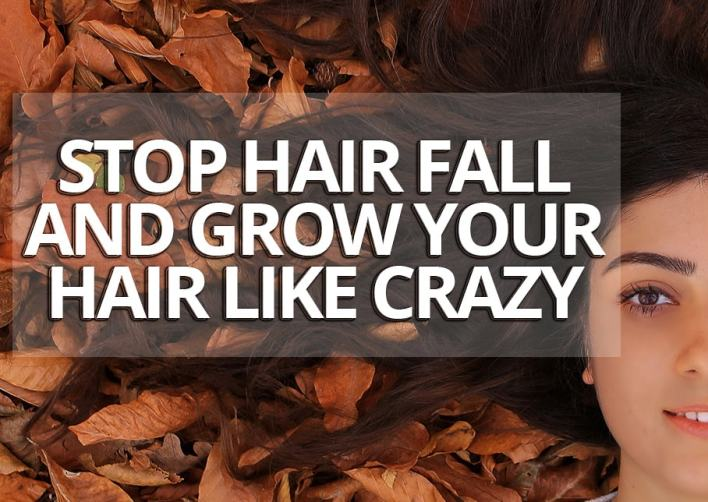 Stop Hair Fall And Grow Your Hair Like Crazy