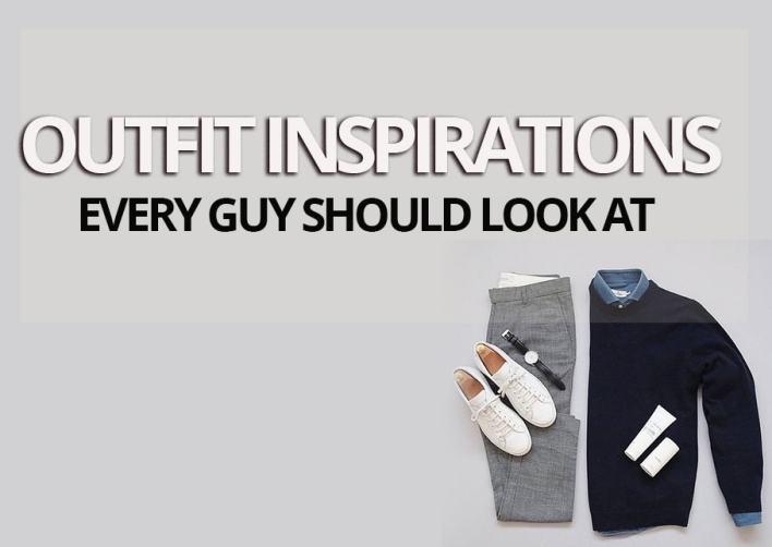16 Outfit Inspirations Every Guy Should Look At