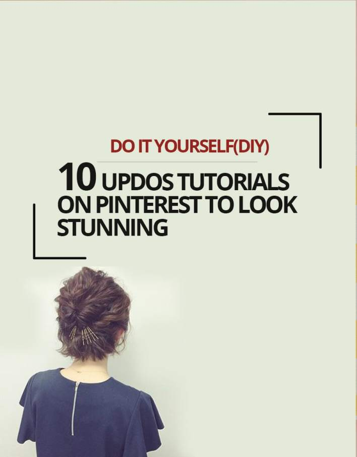 10 Updos tutorials on pinterest to Look Stunning