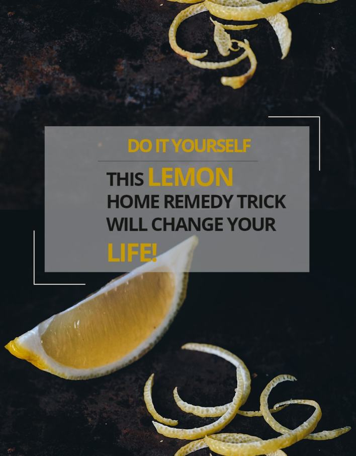 This Lemon Home Remedy Trick Will Change Your Life!