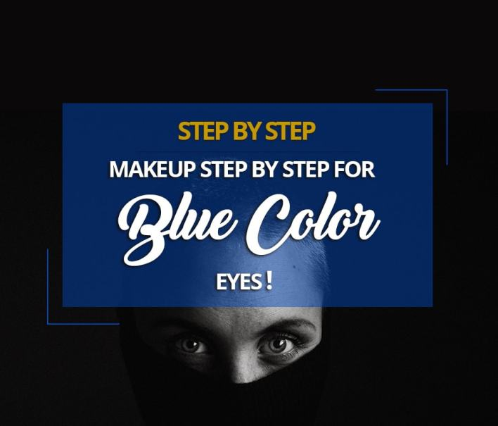 Makeup Step By Step For Blue Color Eyes!