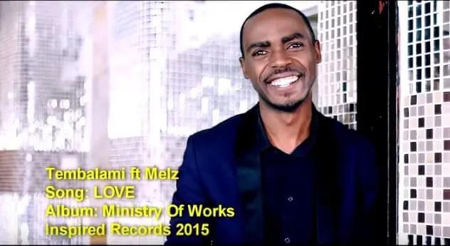 VIDEO: Tembalami - Love Ft. Melz