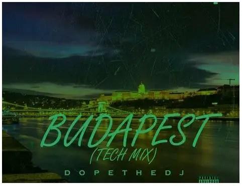 DopeTheDj – Budapest (Tech Mix)