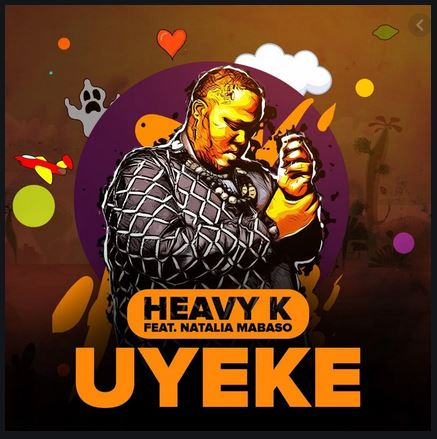 Heavy K Uyeke Mp3 Download