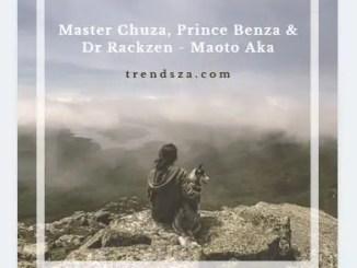 Master Chuza, Prince Benza & Dr Rackzen - Maoto Aka