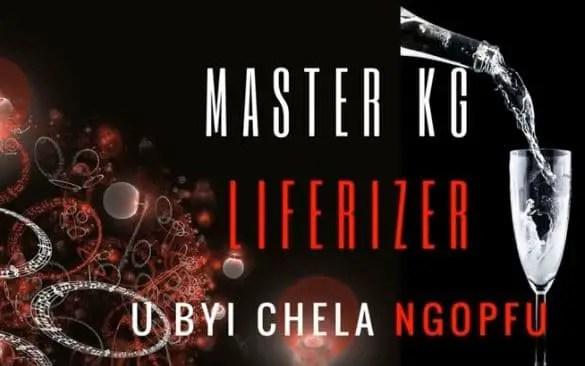 Master KG & LifeRizer U Byi Chela Ngopfu Mp3 Download