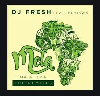 DJ Fresh Mela Ma-Africa Mp3 Download