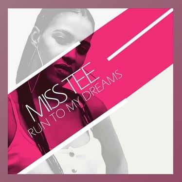 Miss Tee Run To My Dreams Mp3 Download