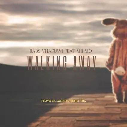 Rabs Vhafuwi Ft. Mr Mo – Walking Away (Floyd La Lunar's Refill Mix)