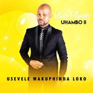 babo ngcobo uhambo ii vol 2, babo ngcobo uhambo ii vol 1, babo ngcobo uhambo ii vol 2 songs, babo uhambo 2 album download zip, babo ngcobo usevele wakuphinda lokho, babo ngcobo songs, babo uhambo zip album download, mp3 juice,