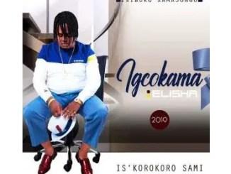 Igcokama Elisha – Zadumelana Ft. Mphako Download Mp3