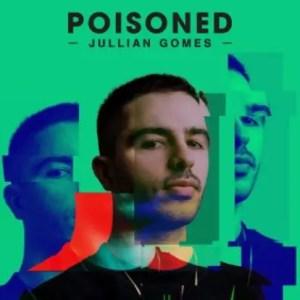 Jullian Gomes – Poisoned Album Download Mp3