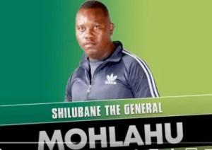 Shilubane The General – Mohlahu (Original Mix)