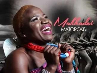 Makhadzi Matorokisi Album Zip