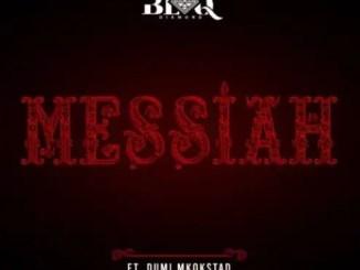Blaq Diamond – Messiah Ft. Dumi Mkokstad Download Mp3