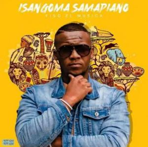 Fiso El Musica – Isangoma Download Mp3