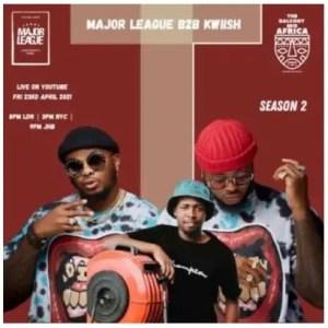 Major League & Kwiish SA – Amapiano Live Balcony Mix Africa B2B (S2 EP14) Download Mp3