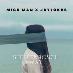 Mick-Man & Jaylokas – StellenBosch Way