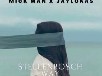 Mick-Man & Jaylokas – StellenBosch Way