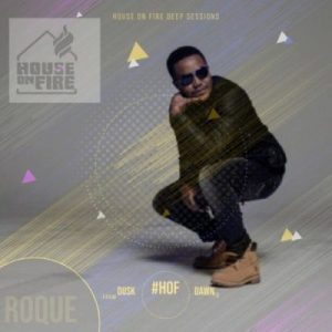 Roque – House On Fire Deep Sessions 18