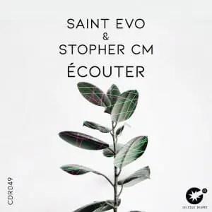 Saint Evo & Stopher CM – Ecouter (Original Mix)