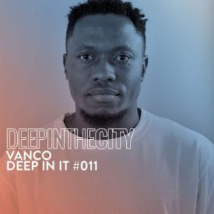 Vanco – Deep In It #11 (Deep In The City)