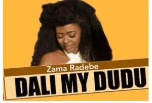 Zama Radebe – Dali My Dudu