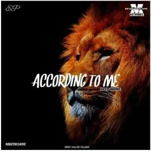 Abuti kshoz – Deep House According To Me Download Mp3