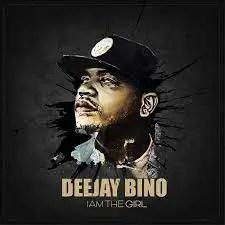 Deejay Bino - I Am A Girl