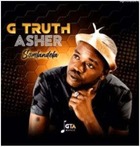 G Truth Asher – Somlandela Mp3 Download