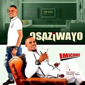 Osaziwayo – Imicondo Download Mp3