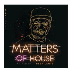 Glen Lewis – Matters of House Download Mp3
