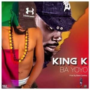 King K – Ba Yoyo Download Mp3