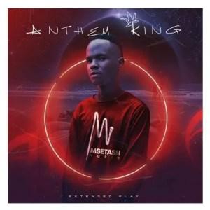 Msetash – Anthem King Download Mp3