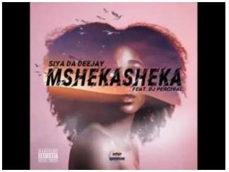 Siya Da Deejay – Mshekasheka Ft. DJ Percival