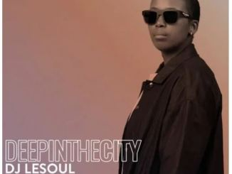 DJ LeSoul – Deep In It 025 (Deep In The City)