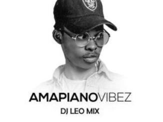 Dj Léo Mix – Amapiano Vibez Mixtape