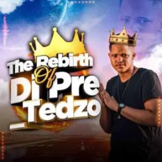 Dj Pre_Tedzo – The Rebirth of Dj Pre_Tedzo