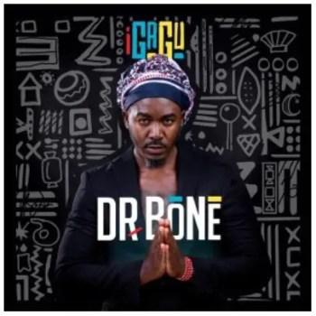 Dr. Bone – Want It Ft. Eternal Africa