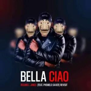 Record L Jones – Bella Ciao Ft. Phemelo Sax