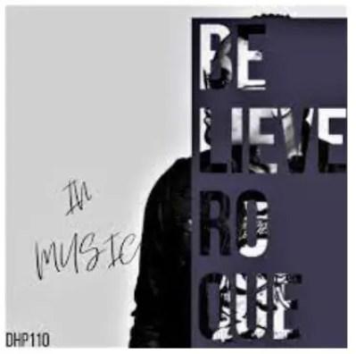 Roque – Believe In Music