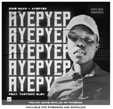 Zwe Nova SA – Ayepyep Ft. Taqtonic Bleu