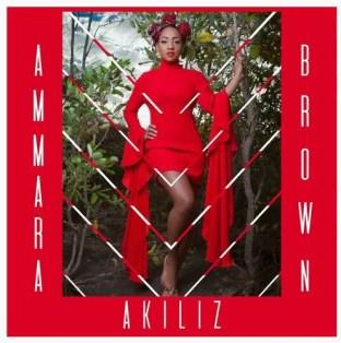 Ammara Brown – Akiliz
