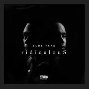 Blue Tape & A-Reece, Jay Jody – Ridiculous