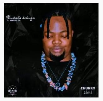Chunky Jama - Kudala Bebuza Ft. King-Vee Sa