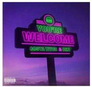 Costa Titch & AKA – You're Welcome