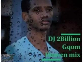 DJ 2Billion - Gqom Heaven Mix 2021 (Gospel Gqom)