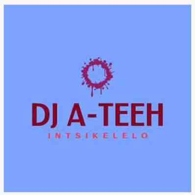 DJ A-Teeh - Intsikelelo (Gospel Gqom)