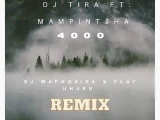 DJ Tira Ft. Mampintsha - 4000 (DJ Maphosira & Clap UHURU Remix)